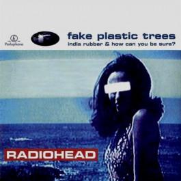 Radiohead : Fake Plastic Trees