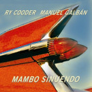 Ry Cooder : Mambo Sinuendo