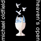 Mike Oldfield : Heaven's open
