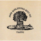Traffic : John Barleycorn must die