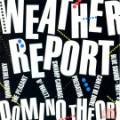 Weather Report : The Domino Theory